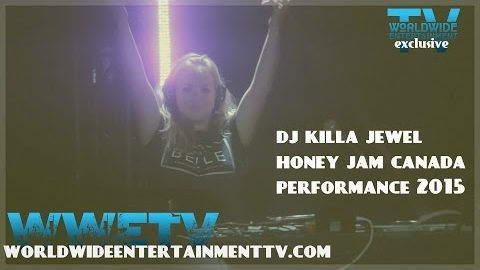 DJ Killa Jewel Performance - Honey Jam Canada 2015